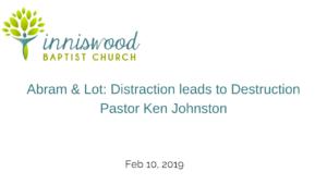 Abram & Lot: Distraction leads to Destruction