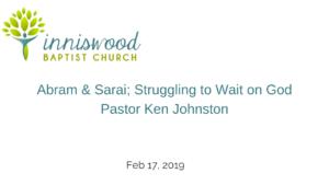 Abram & Sarai; struggling to wait on God