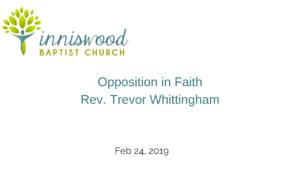 Feb 24, 2019 Opposition in Faith